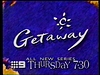 Channel Nine - Promo Endtag - Getaway (May 1996)