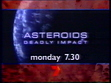 Channel%20Seven%20-%20Promo%20Endtag%20-%20Asteroids%20Deadly%20Impact%20(September%202000)
